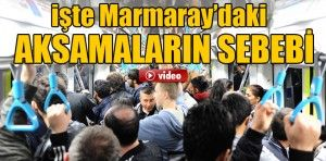 Marmaray'daki aksamaların sebebi 'acil durum' butonu
