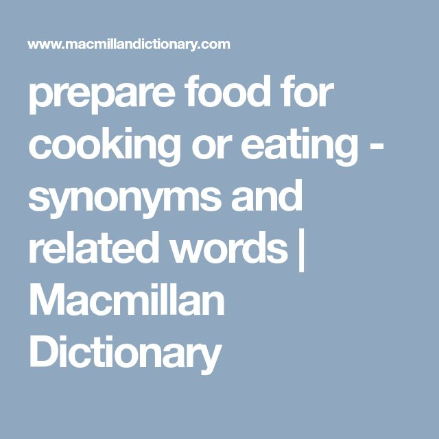 prepare food for cooking or eating - synonyms and related words | Macmillan Dictionary