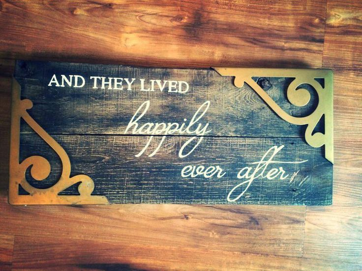 A personal favorite from my Etsy shop https://www.etsy.com/listing/290863053/and-they-lived-happily-ever-after-wooden