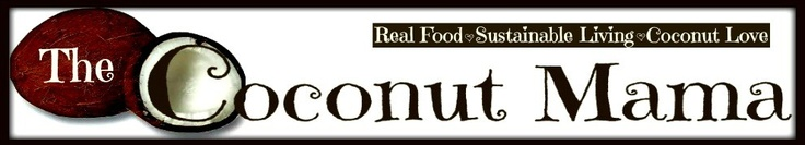 The Coconut Mama   Real Food. Sustainable Living. Coconut Love.
