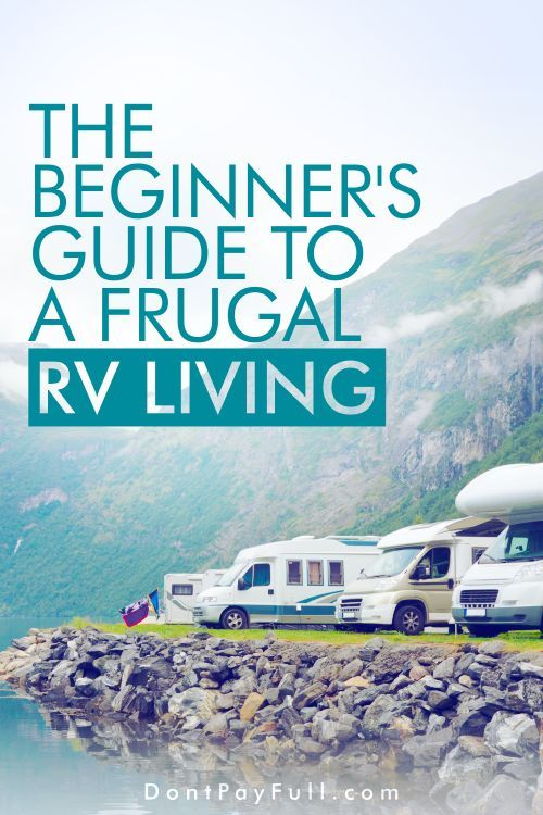 Get the best tips & tricks to save money and travel the country, no strings attached. Here is The Beginner's Guide to a Frugal RV Living. #DontPayFull