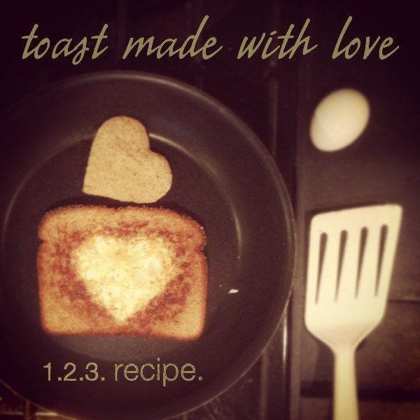 Simple Breakfast Recipe : Toast Made With Love