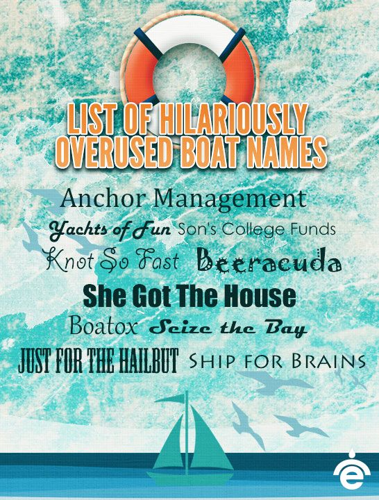 List of hilariously overused boat names- SO FUNNY! Have to name my boat this!