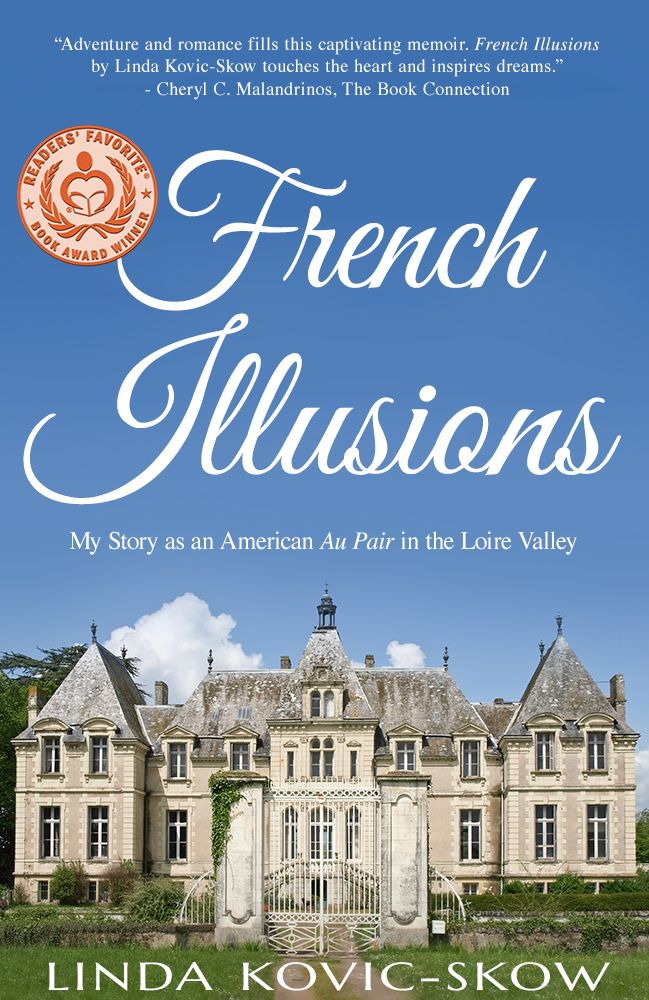 """A French fairy tale without the storybook ending."" In the summer of 1979, twenty-one-year-old Linda Kovic pretends to speak French and contracts to become a nanny for a wealthy family in the Loire Valley. Based on the author's diary, the award-winning French Illusions captures Linda's real-life story, filled with intrigue and romance, inside and outside the Château de Montclair. Over 120 five-star reviews at Amazon."