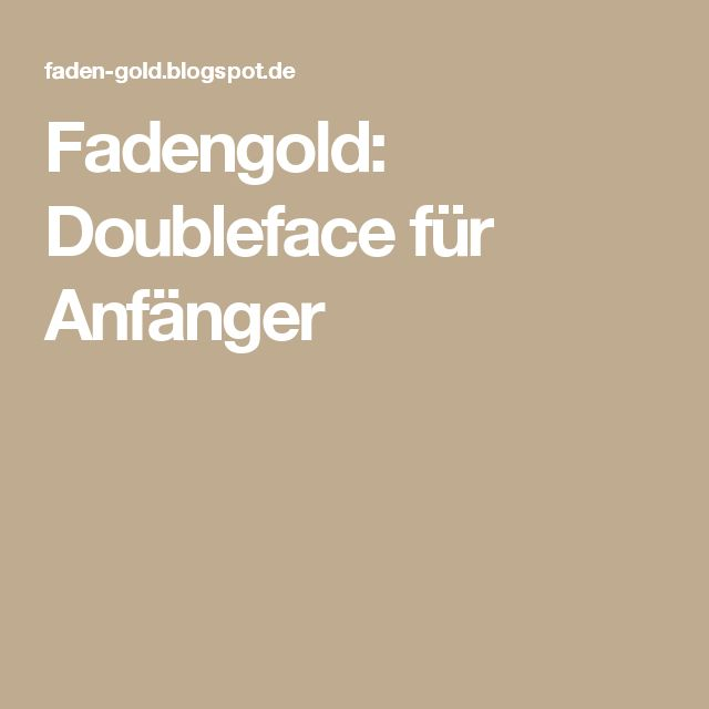 Fadengold: Doubleface für Anfänger