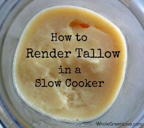 How to Render Tallow in a Slow Cooker | WholeGreenLove.com