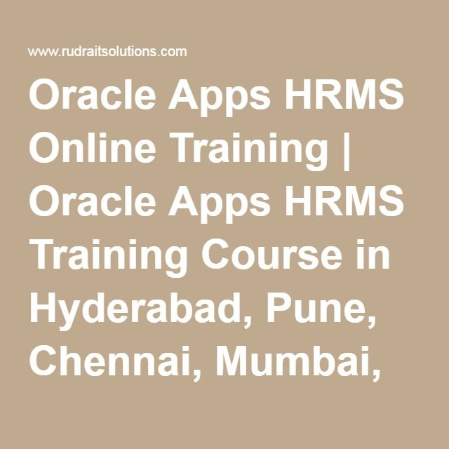 Oracle Apps HRMS Online Training | Oracle Apps HRMS Training Course in Hyderabad, Pune, Chennai, Mumbai, banglore,India, USA, UK,…