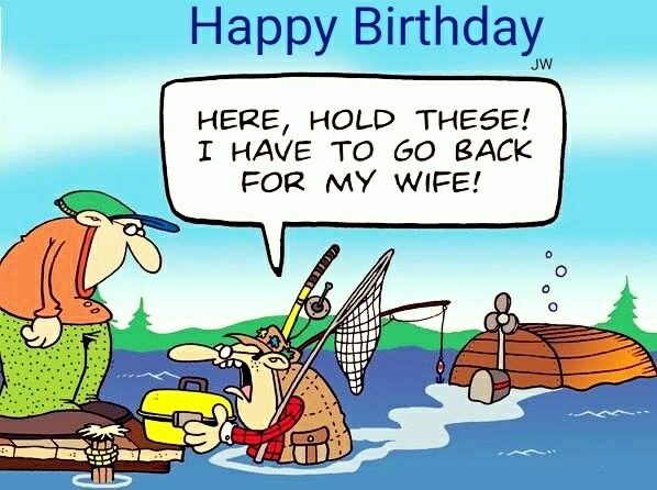 Pin By Joy Withers On Happy Birthday And Sayings Fishing Quotes Funny Fishing Memes Fishing Humor