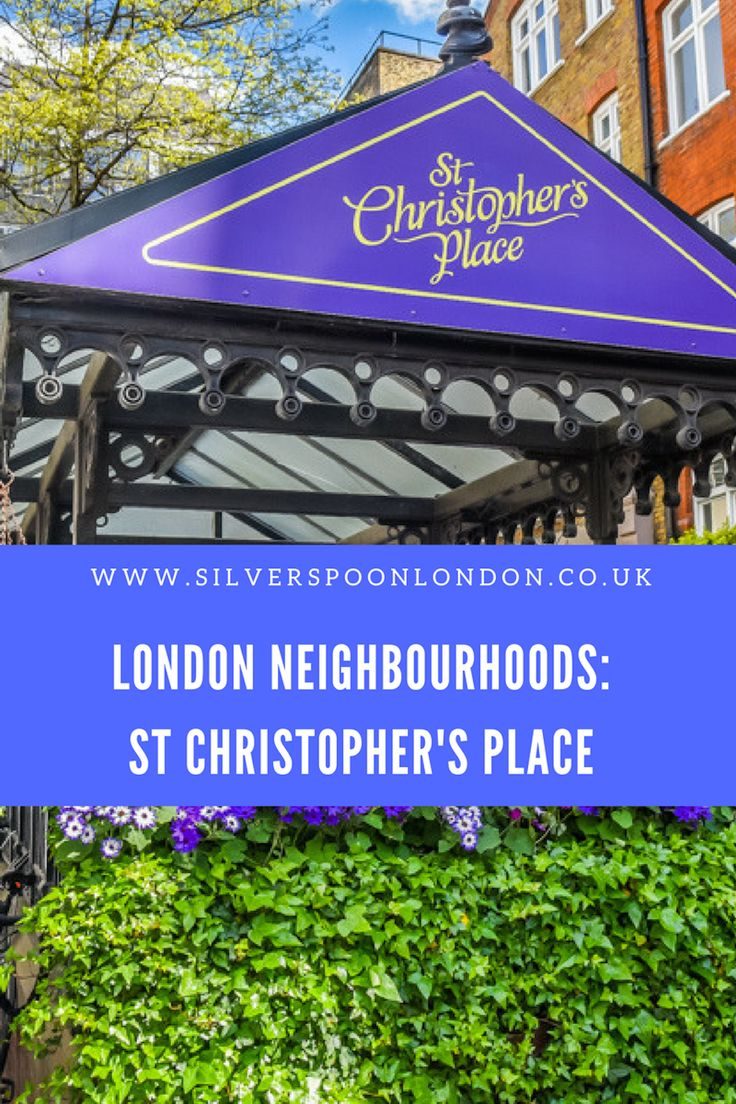 Exploring St Christopher's Place - SilverSpoon London