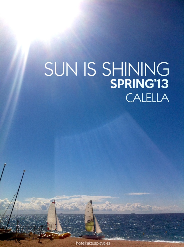 Sun is Shining in Calella | Spring 2013 #calella #barcelona