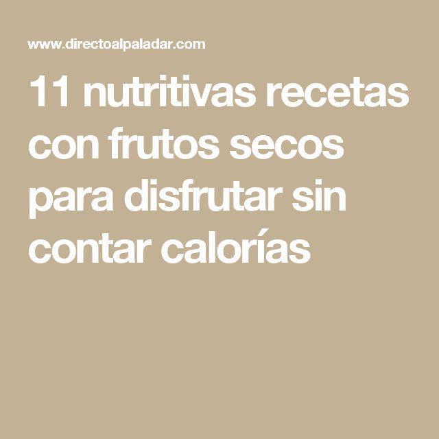 11 nutritivas recetas con frutos secos para disfrutar sin contar calorías