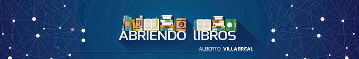 Nombre del Canal: Abriendo Libros   Blogger/BookTuber: Alberto Villarreal  Link a su canal: https://www.youtube.com/user/AbriendoLibros  País: México