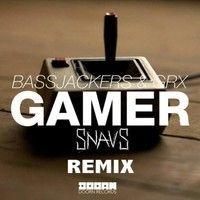Bassjackers & GRX - Gamer (Snavs Remix) by Snavs on SoundCloud