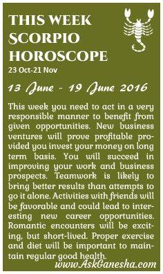 This Week Scorpio Horoscope (13th June 2016 - 19th June 2016). Askganesha.com