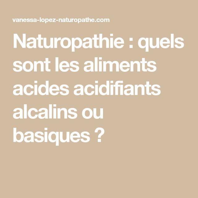 Naturopathie : quels sont les aliments acides acidifiants