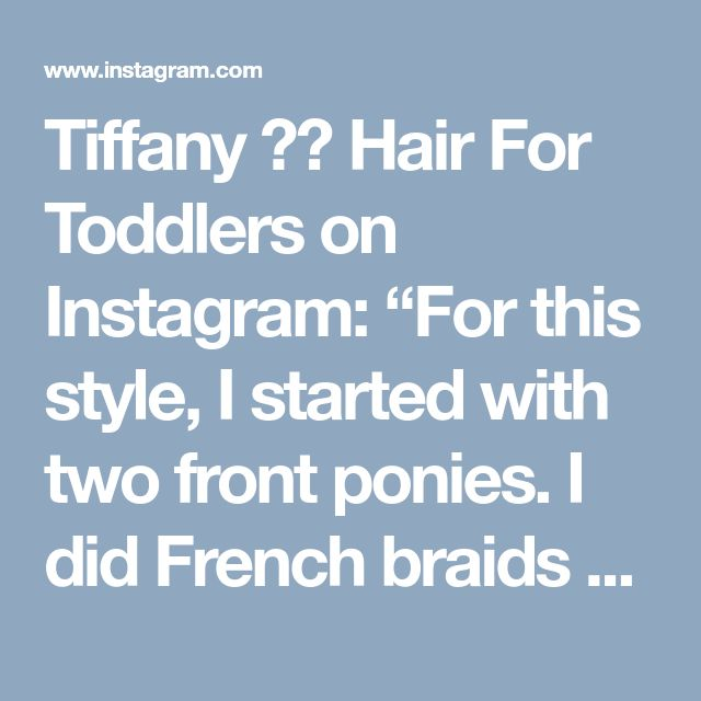"Tiffany ❤️ Hair For Toddlers on Instagram: ""For this style, I started with two front ponies. I did French braids on the bottom and then did two 3 strand braids and crossed them. This…"" • Instagram"