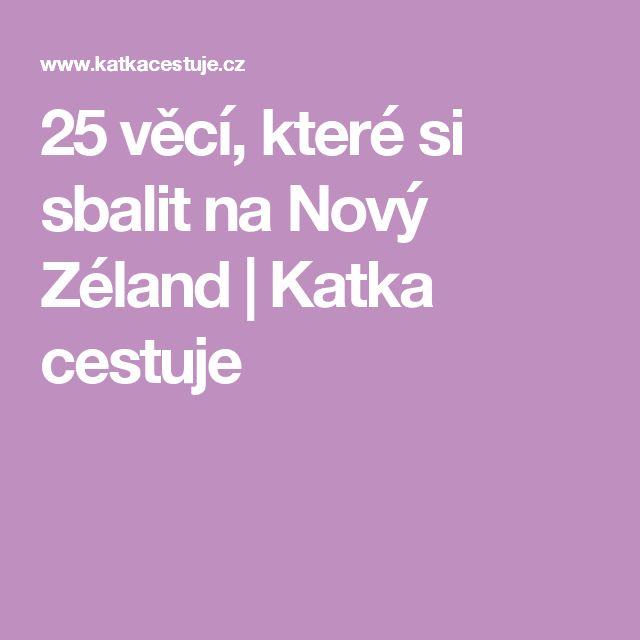 25 věcí, které si sbalit na Nový Zéland | Katka cestuje