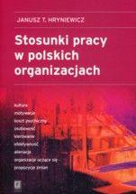 Wydawnictwo Naukowe Scholar :: :: STOSUNKI PRACY W POLSKICH ORGANIZACJACH