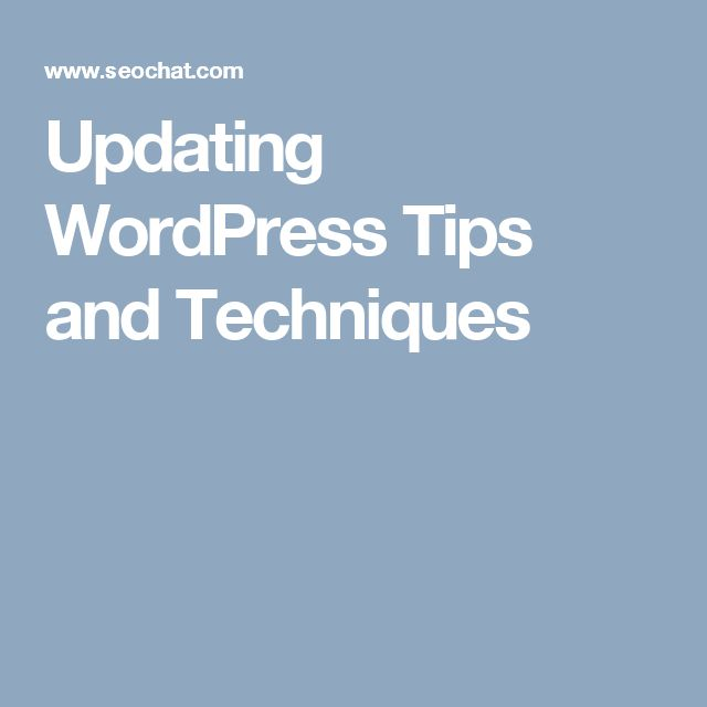 Updating WordPress Tips and Techniques