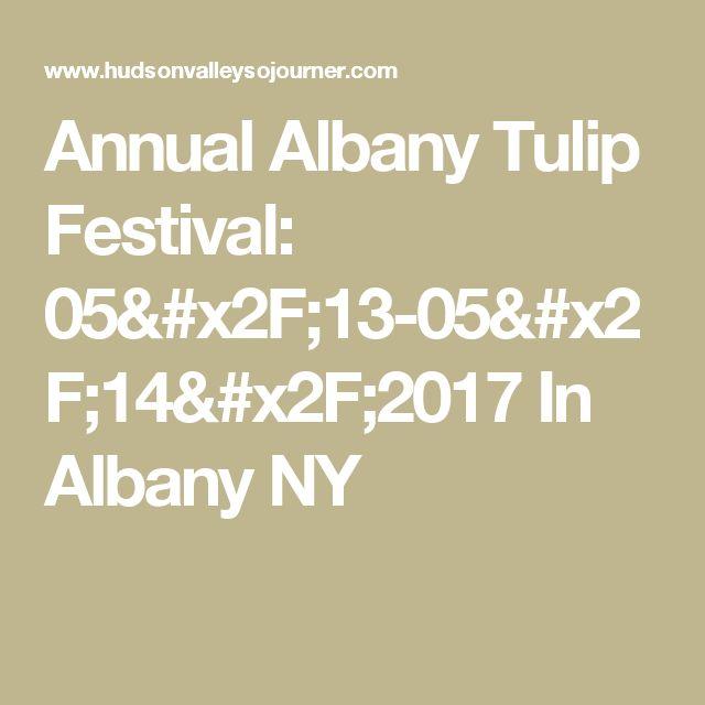 Annual Albany Tulip Festival: 05/13-05/14/2017 In Albany NY