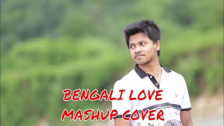 Bengali Love Mashup (Acoustic Cover) 2017