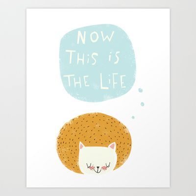 now this is the life Art Print by Lori Joy Smith - $18.00