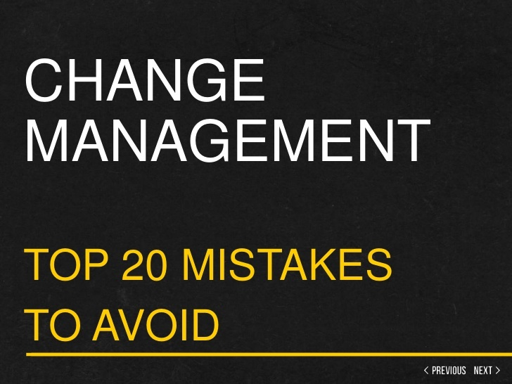 top-20-change-management-mistake-to-avoid by Torben Rick via Slideshare