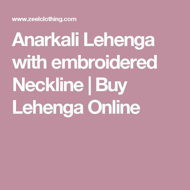 Anarkali Lehenga with embroidered Neckline | Buy Lehenga Online
