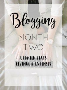 My Second Month Blogging - Just Me Growing Up - updated stats - revenue and expenses - where to start blogging - blogging month two - how to start a blog - start a blog in three easy steps