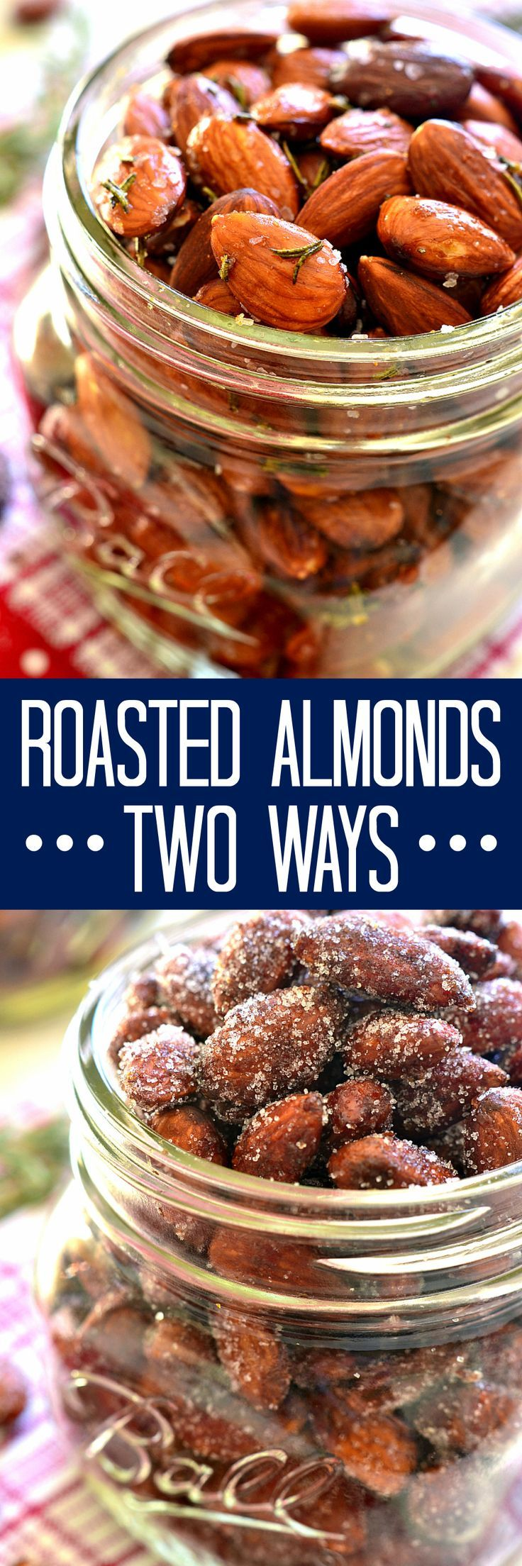 Cinnamon Honey Roasted Almonds & Rosemary Olive Oil Roasted Almonds - one savory, one sweet, both equally delicious and perfect for holiday gifting!: