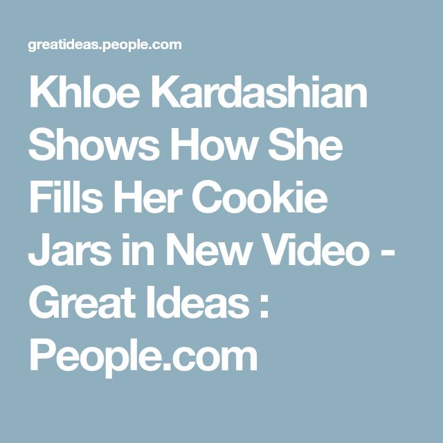 Khloe Kardashian Shows How She Fills Her Cookie Jars in New Video - Great Ideas : People.com