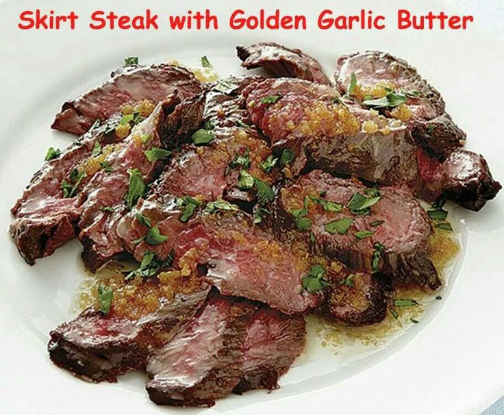 Skirt Steak with Golden Garlic Butter - Stove Top Recipe! Ingredients: 6 medium cloves garlic Kosher salt 1 & 1/2 pounds of skirt steak, trimmed and cut into 4 pieces Freshly ground black pepper 2 tablespoons of canola oil or vegetable oil 2 oz. (4 tablespoons) unsalted butter 1 tablespoon of chopped fresh flat-leaf parsley Directions: Peel the garlic cloves and smash them with the side of a chef's knife. Sprinkle the garlic lightly with salt and mince it. Pat the steak dry and season…