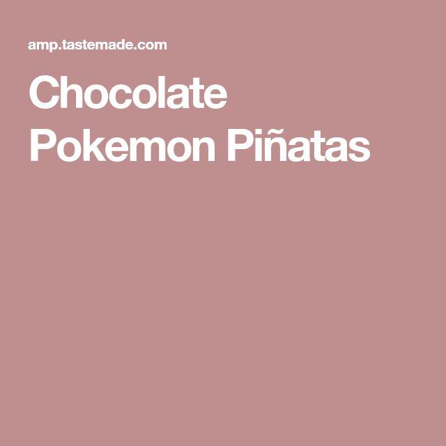 Chocolate Pokemon Piñatas