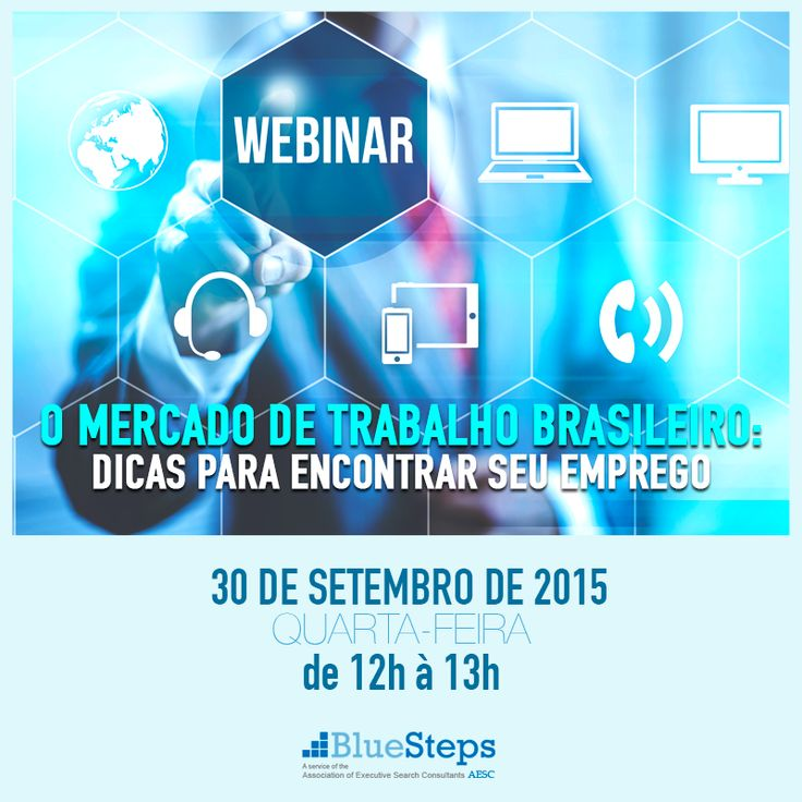 """WEBINAR GRATUITO! Executivos no Brasil, eu recomendo que você se inscrever para este webinar gratuito – """"Mercado de Trabalho do Brasil: Dicas para Encontrar Seu Emprego"""".  Registe-se: www.bluesteps.com/products/brazilwebinar2015.aspx"""