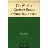 The World's Greatest Books - Volume 03 - Fiction (Kindle Edition)By Various