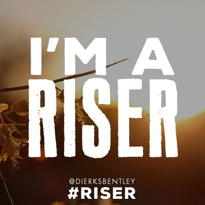 I just created my own Dierks Bentley #RISER lyric card. Create and share your favorite lyrics here:  http://zip2.it/risercard