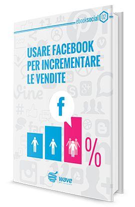 [Scarica GRATIS l'ebook] Sai come usare Facebook per incrementare le vendite? Facile, con l'ebook gratuito di Wave >> http://www.wmlg.it/ebook-social-062014/