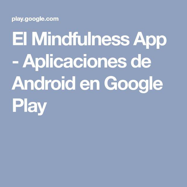 El Mindfulness App - Aplicaciones de Android en Google Play