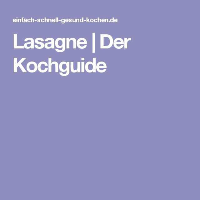 Lasagne | Der Kochguide