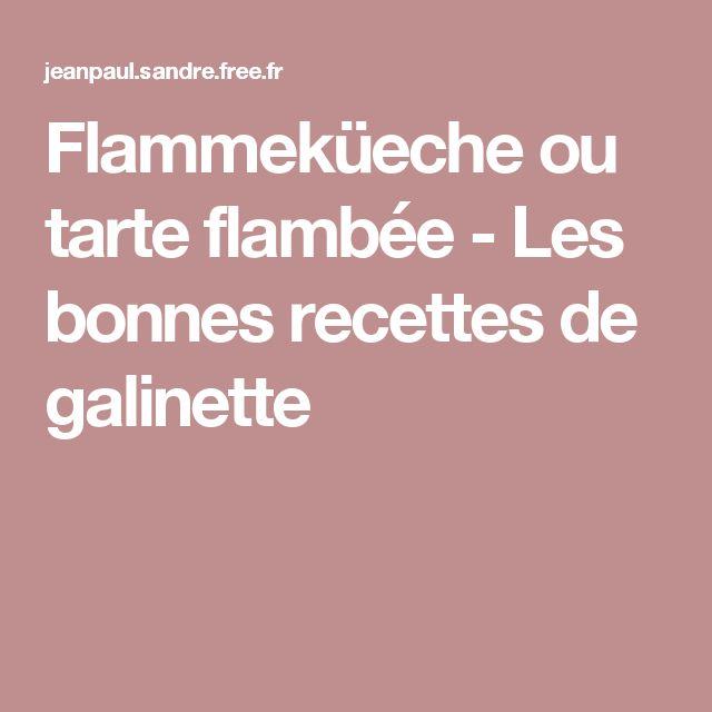 Flammeküeche ou tarte flambée - Les bonnes recettes de galinette