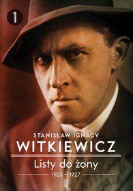 Listy do żony. Tom 1. 1923-1927-Witkiewicz Stanisław Ignacy