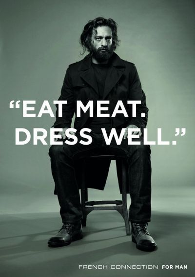 eat meat, dress well