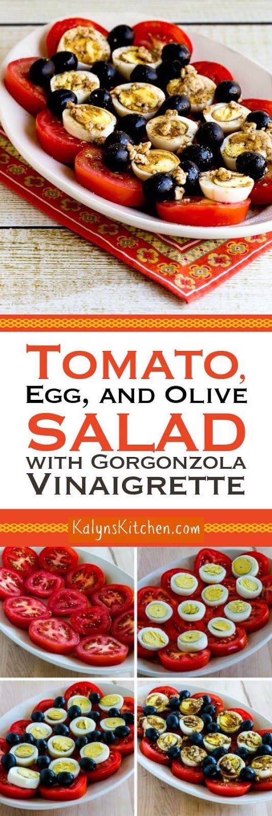 When you have fresh garden tomatoes, this Tomato, Egg, and Olive Salad with Gorgonzola Vinaigrette is completely a WOW, and this tasty salad is low-carb, gluten-free, meatless, and South Beach Diet friendly. To make the salad Whole 30 or Paleo, just use a vinaigrette dressing without cheese! [found on KalynsKitchen.com]