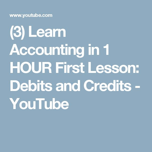 (3) Learn Accounting in 1 HOUR  First Lesson: Debits and Credits - YouTube