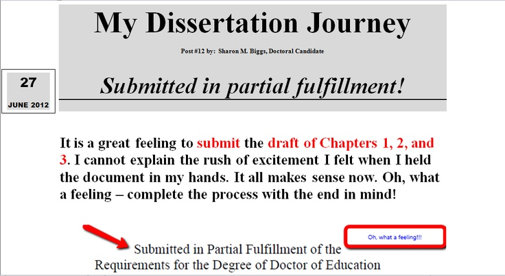 my dissertation journey Structure a thesis (or dissertation) may be arranged as a thesis by publication or a monograph, with or without appended papers, respectively, though many graduate programs allow candidates to submit a curated collection of published papers an ordinary.