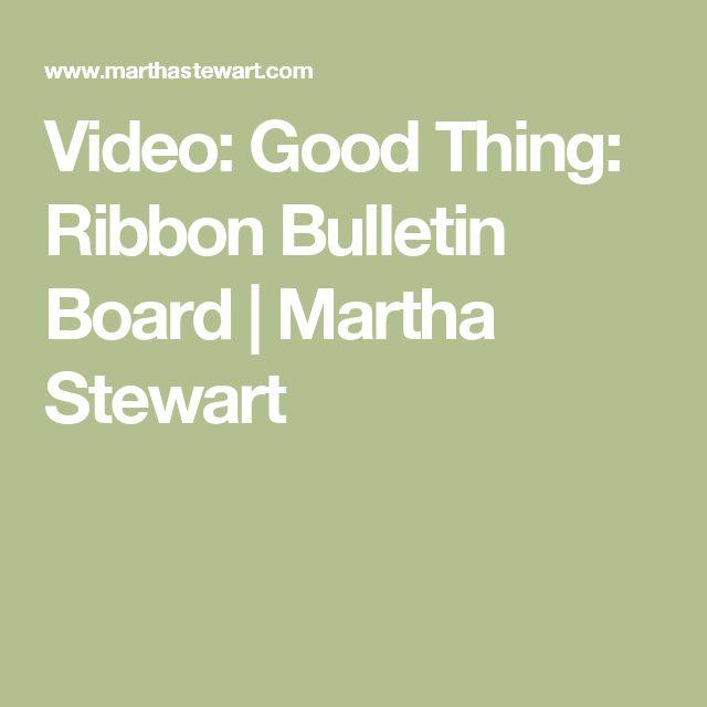 Video: Good Thing: Ribbon Bulletin Board   Martha Stewart