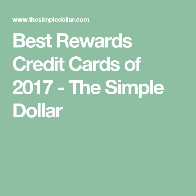 Best Rewards Credit Cards of 2017 - The Simple Dollar