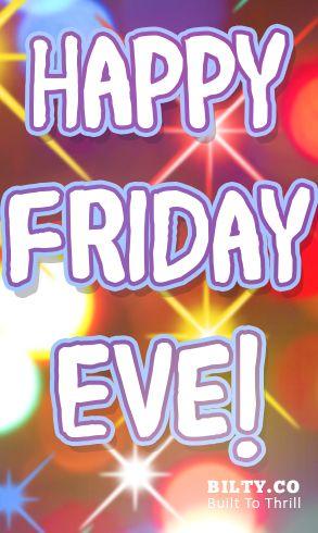 Bilty » Happy Friday Eve  #quotes #thursdayquotes #fridayeve