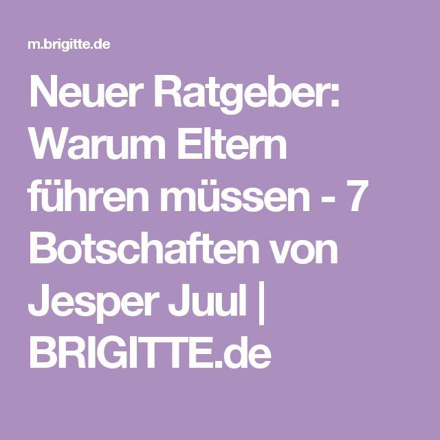 Neuer Ratgeber: Warum Eltern führen müssen - 7 Botschaften von Jesper Juul   BRIGITTE.de