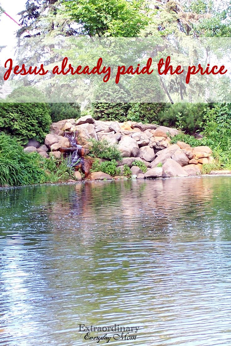 Do you ever try to win God's love? Friends, let me remind you, Jesus already paid the price.